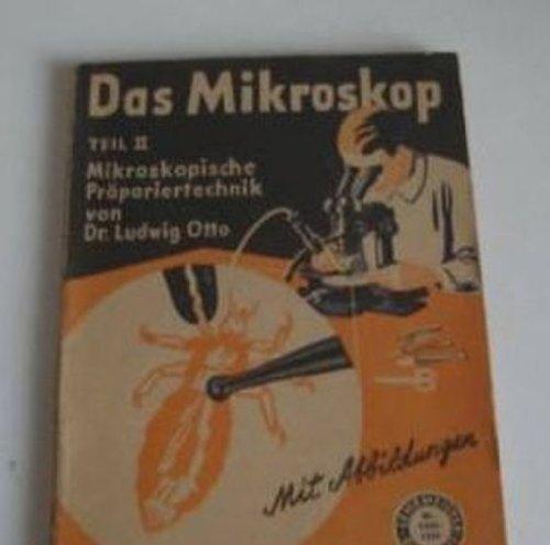 Das Mikroskop - Teil 2 II Mikroskopische Präpariertechnik