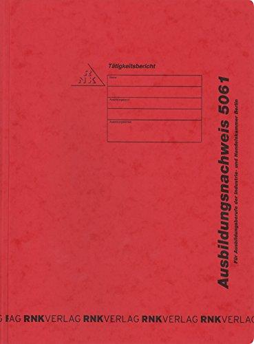 RNK 5061 Ausbildungsnachweis - Hefter mit Block für tägliche Eintragungen, alle Ausbildungsberufe, IHK Berlin