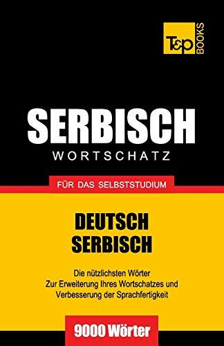 Serbischer Wortschatz für das Selbststudium - 9000 Wörter