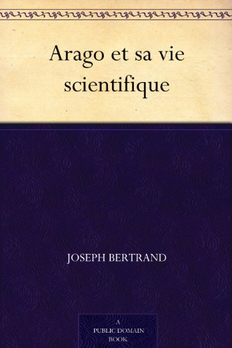 Couverture du livre Arago et sa vie scientifique