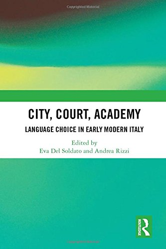 City, Court, Academy: Language Choice in Early Modern Italy