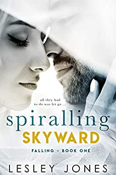 Spiralling Skywards: Book One Falling by [Lesley Jones, Ashley Williams]
