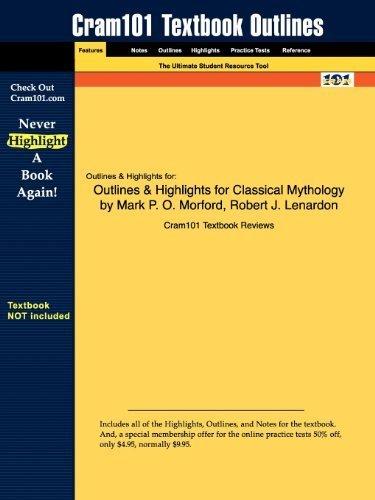 Outlines & Highlights for Classical Mythology by Mark P. O. Morford, Robert J. Lenardon by Cram101 Textbook Reviews (2009-09-23)