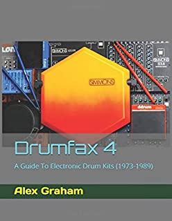 Drumfax 4: A Guide To Electronic Drum Kits (1973-1989)