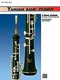 Yamaha Band Student, Book 1 - Oboe (Yamaha Band Method)