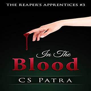 In the Blood     The Reaper's Apprentices, Book 3              By:                                                                                                                                 CS Patra                               Narrated by:                                                                                                                                 Clara Nipper                      Length: 4 hrs and 31 mins     4 ratings     Overall 3.3