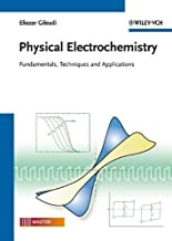 Physical Electrochemistry: Fundamentals, Techniques and Applications: A Textbook for Students of Science and Engineering by Gileadi, Eliezer published by Wiley VCH (2011)