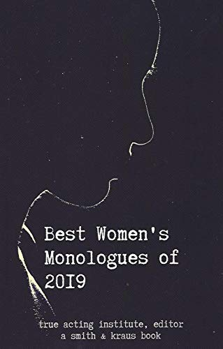 Compare Textbook Prices for Best Women's Monologues of 2019 Best Women's Stage Monologues  ISBN 9781575259345 by True Acting Institute