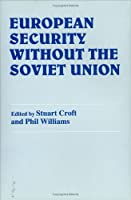 European Security Without the Soviet Union