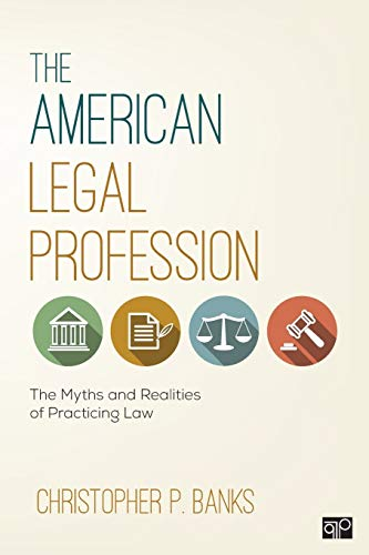 Compare Textbook Prices for The American Legal Profession: The Myths and Realities of Practicing Law 1 Edition ISBN 9781506333120 by Banks, Christopher P.
