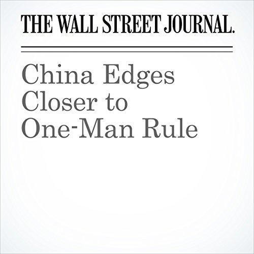 China Edges Closer to One-Man Rule | Chun Han Wong
