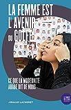 La femme est l'avenir du Golfe - Ce que la modernité arabe dit de nous
