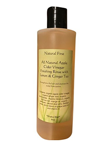 Natural First Organic Apple Cider Vinegar Finishing Rinse w/Lemon and Ginger to Strengthen Damaged Hair, Cleans the Scalp, and Prevent Split Ends