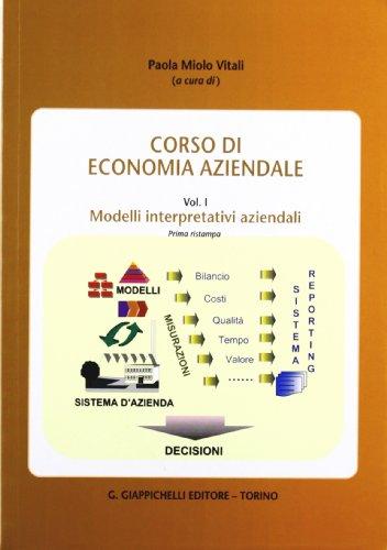Corso di economia aziendale. Modelli interpretativi aziendali (Vol. 1)