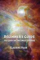 Beginner's Guide to Loss in the Multiverse