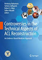 Controversies in the Technical Aspects of ACL Reconstruction: An Evidence-Based Medicine Approach