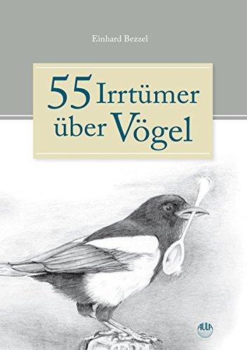 55 Irrtümer über Vögel