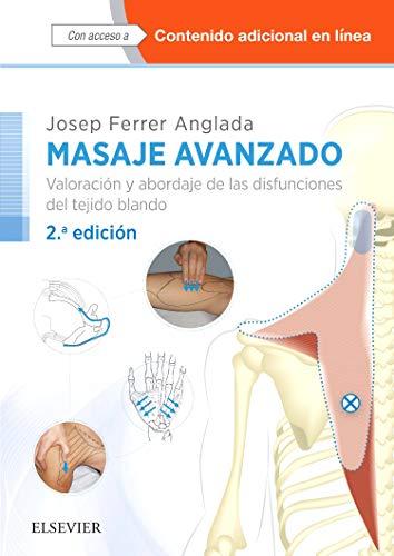 Masaje avanzado - 2ª edición: Valoración y abordaje de las disfunciones del tejido blando