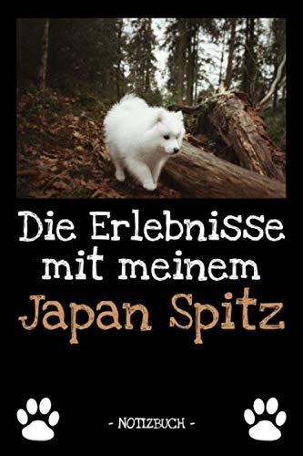 Die Erlebnisse mit meinem Japan Spitz: Hundebesitzer | Hund | Haustier | Notizbuch | Tagebuch | Fotobuch | zur Futter Doku | Geschenk | Idee | liniert + Fotocollage | ca. DIN A5