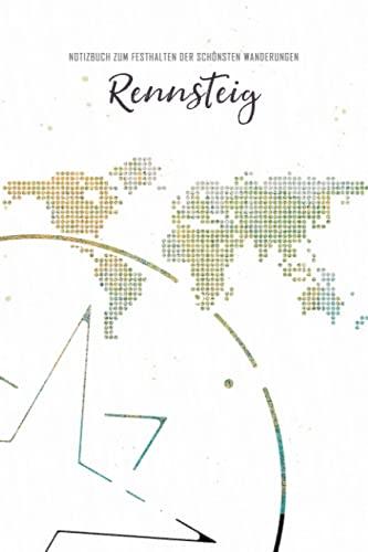Rennsteig: Notizbuch zum Festhalten der schönsten Wanderungen - Zum Eintragen und Ausfüllen für Wanderungen, Bergwandern, Klettertouren und ... | Geschenk für Wanderer | Wanderurlaub