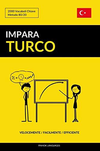 Impara il Turco - Velocemente / Facilmente / Efficiente: 2000 Vocaboli Chiave