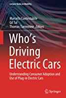 Who's Driving Electric Cars: Understanding Consumer Adoption and Use of Plug-in Electric Cars (Lecture Notes in Mobility)