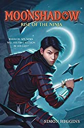 Moonshadow: The Rise of the Ninjaseries by Simon Higgins