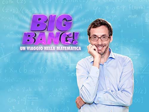 Big Bang! Un Viaggio Nella Matematica