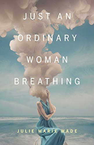 Just an Ordinary Woman Breathing (21st Century Essays)
