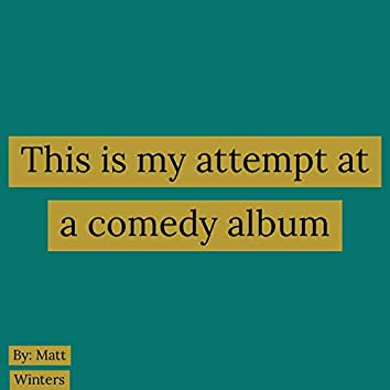 This Is My Attempt at a Comedy Album