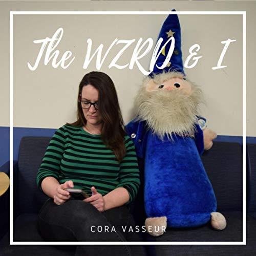 The Wzrd & I