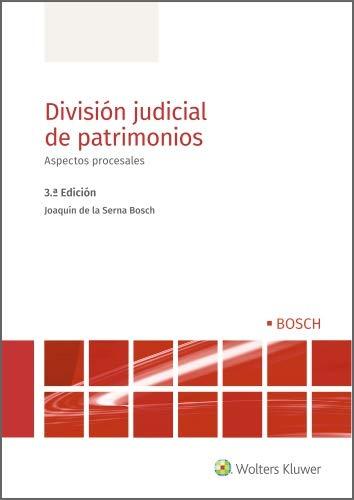 División judicial de patrimonios (3.ª Edición). Aspectos procesales: Aspectos procesales (3ª edición)
