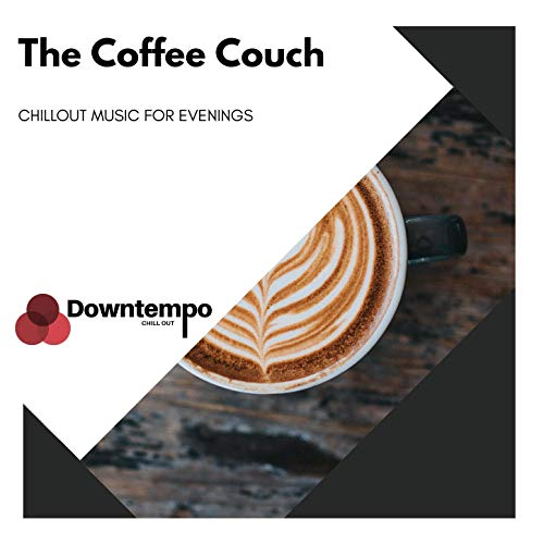 The Coffee Couch: Chillout Music for Evenings