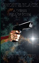 Ghost of the Black: A 'Verse Full of Scum (Volume 1)