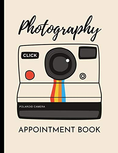 "Photography Appointment Book: Planner To Write In Appointments And Notes, Gifts For Photographers, Photography Lovers, Women and Men, Photography Gifts (8.5"" X 11"")"