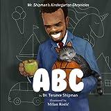 Mr. Shipman's Kindergarten Chronicles ABC