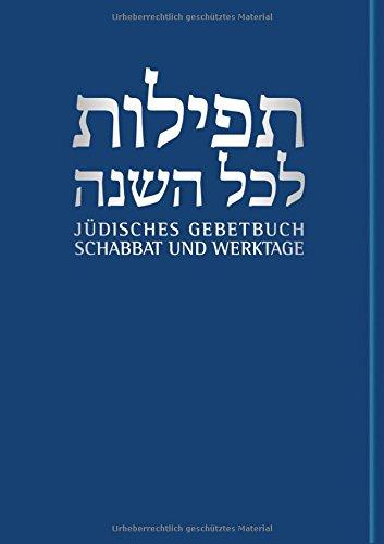 Jüdisches Gebetbuch Hebräisch-Deutsch: Schabbat und Werktage