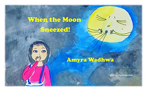 When the Moon Sneezed! (English Edition)