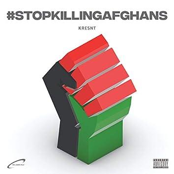#StopKillingAfghans