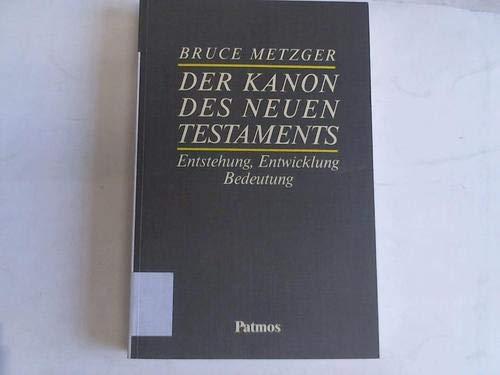 Der Kanon des Neuen Testaments. Entstehung, Entwicklung, Bedeutung