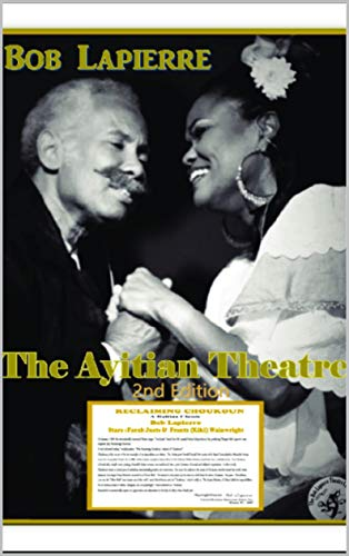 The Ayitian Theatre: Second Edition (English Edition)