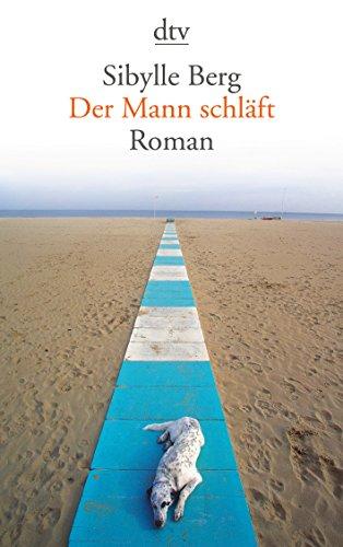 Der Mann schläft: Roman
