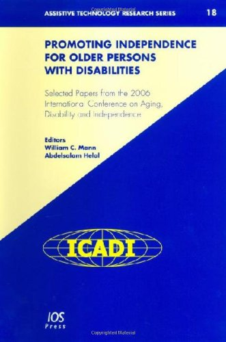 Promoting Independence for Older Persons with Disabilities: Selected Papers from the 2006 International Conference on Ag