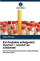 EU-Projekte erfolgreich machen - worauf es ankommt