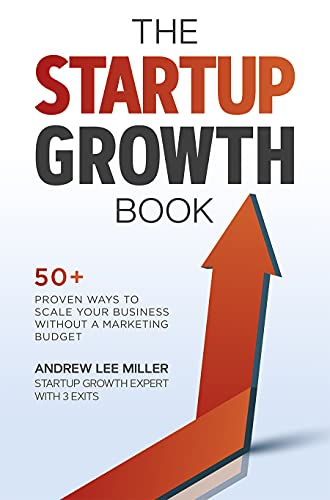 The Startup Growth Book: 50+ Proven Ways to Scale Your Business Without a Marketing Budget