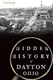 Hidden History of Dayton, Ohio