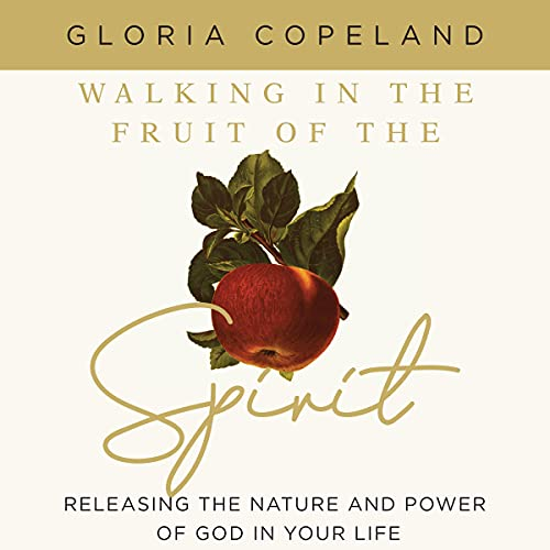 Walking in the Fruit of the Spirit Audiobook By Gloria Copeland cover art