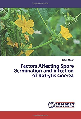 Factors Affecting Spore Germination and infection of Botrytis cinerea