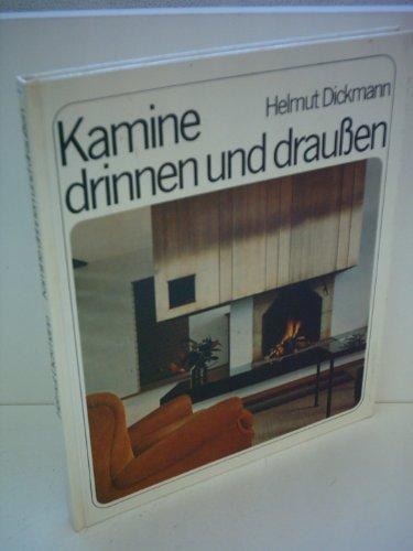 Helmut Dickmann: Kamine drinnen und draußen