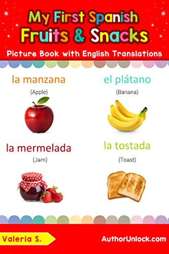 My First Spanish Fruits & Snacks Picture Book with English...